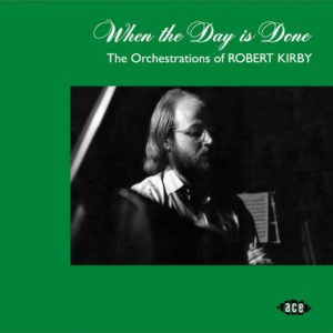 7ad6c9ac2e2c When The Day Is Done  The Orchestrations Of Robert Kirby - Record ...